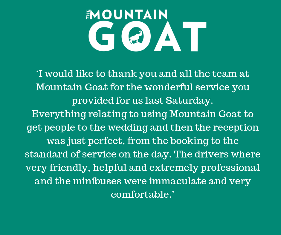 'I-would-like-to-thank-you-and-all-the-team-at-Mountain-Goat-for-the-wonderful-service-you-provided-for-us-last-Saturday-Everything-relating-to-using-Mountain-Goat-to-get-people-to-the-wedding-and-then-the-recepti.png